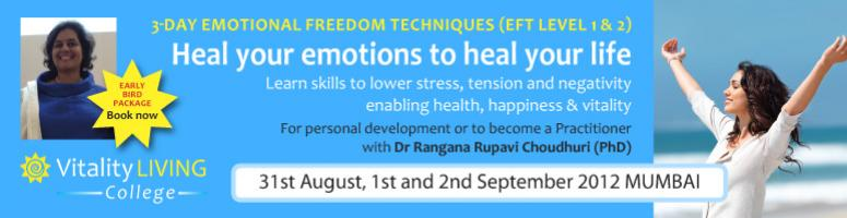 Book Online Tickets for Emotional Freedom Techniques - 3 day int, Mumbai. Emotional Freedom Techniques (EFT Level 1 & 2) with International Trainer and speaker Dr Rangana Rupavi Choudhuri    Learn skills to heal past events, stresses, physical tension, limiting beliefs and negativity creating health, happiness and