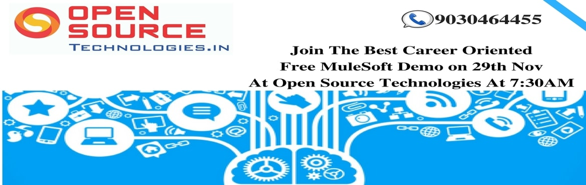 Avail The Best MuleSoft Free Demo In Hyderabad By Open Source Technologies On 29th Nov @ 7:30 AM.