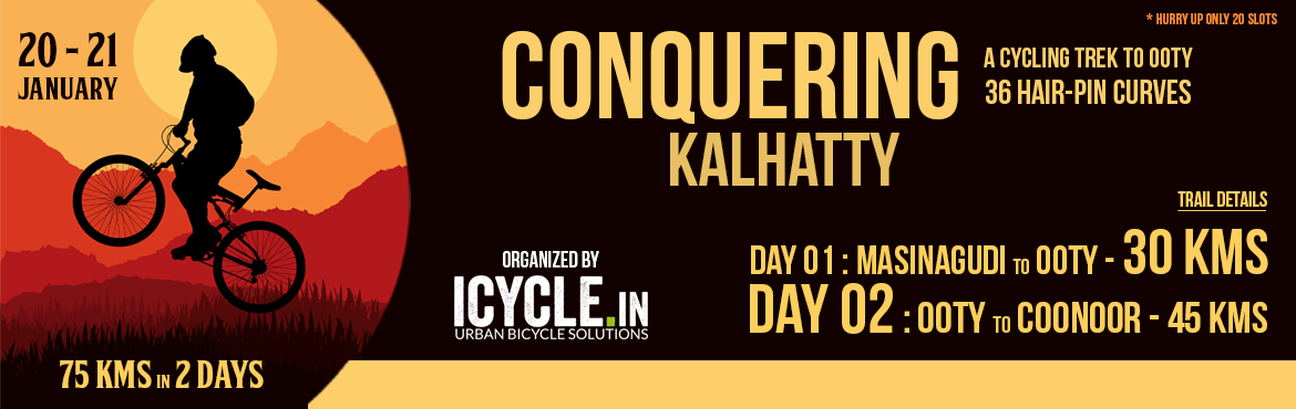 Book Online Tickets for CONQUERING KALHATTY 20-Jan-18, Bengaluru.  LEVEL 4: If you can thread sheer vertical ascent, handle dire acute descent and manoeuvre extremely confined bends then you would've conquered Kalhatty. There ain't many who are not familiar with Ooty (Udhagamandalam), a popular hil