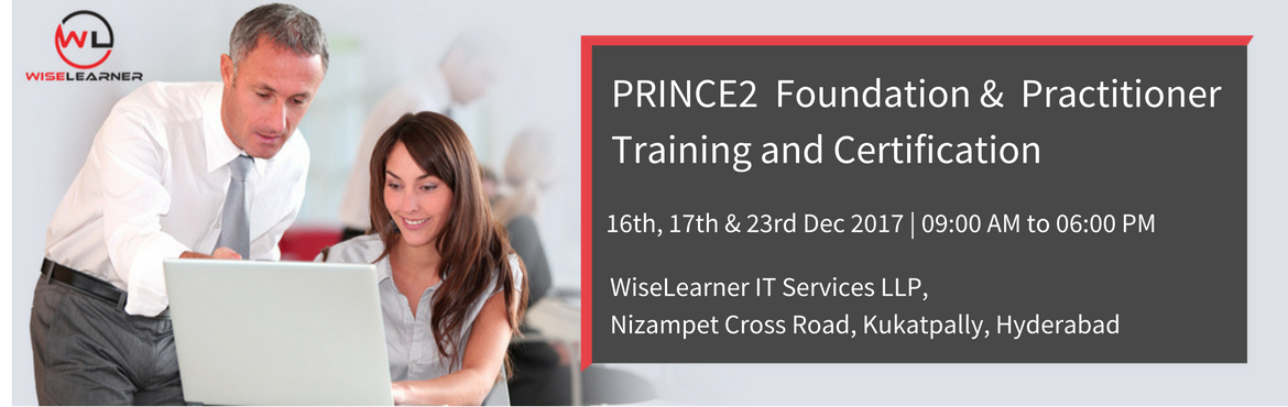 Training and Certification in Hyderabad for PRINCE2 Foundation and Practitioner with best trainer