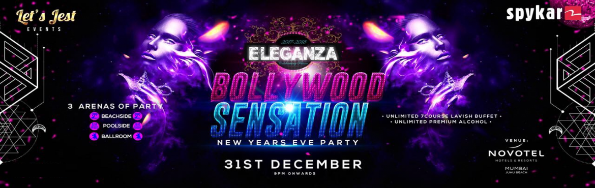 Book Online Tickets for ELEGANZA - BOLLYWOOD SENSATION  NIGHT in, Mumbai.  Disc. of 5% of on all category of ticket till 15th of December  BOLLYWOOD SENSATION 2017 New Year's Package Detail Venue : NOVOTEL MUMBAI JUHU BEACH Timing : 9:00 pm Onwards   ELEGANZA GOLD  UNLIMITED PACKAGE (EARLY BI