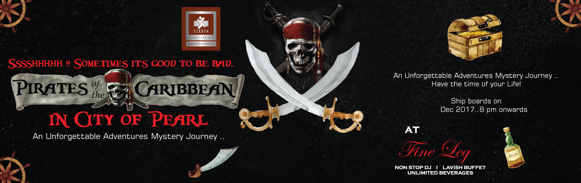Book Online Tickets for Pirates of Caribbean - New Year Eve 2018, Hyderabad. Fine Leg Pub @ Siesta Hitech brings to you its end of year mega festivity of drinks, food and music!  Ring in the New Year at the great PIRATES of the CARIBBEAN Party. The theme is designed to provide an innovative option for ringing in the New