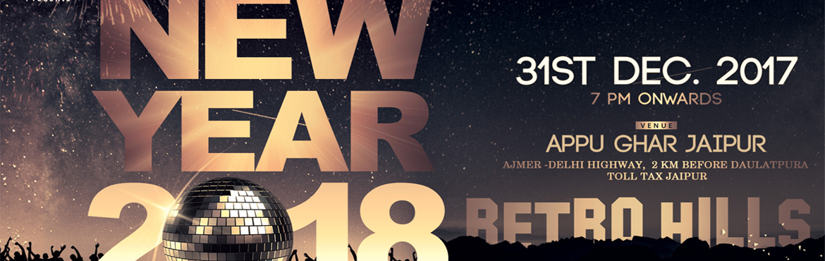Retro Hills NYE 2018 - Appu Ghar Jaipur , Happy Adventures