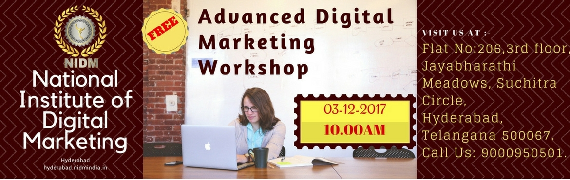 Book Online Tickets for Free Advanced Digital Marketing Workshop, Hyderabad.  The Digital Marketing Executive Programme is tailored to participants who wish to actively apply a digital marketing strategy to their organization. The content is geared to ensure your company has a proper foundation for their digital marketi