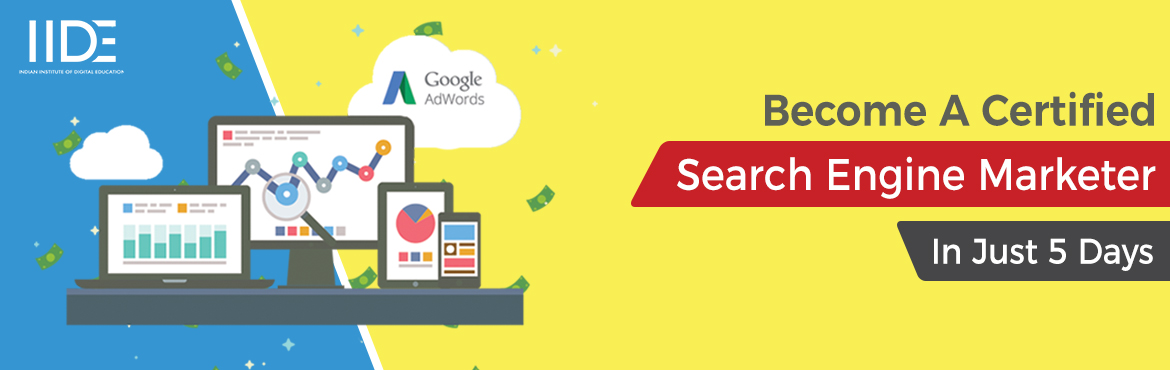 Book Online Tickets for Search Engine Marketing (SEM) - Certifie, Mumbai. Our Search Engine Marketing (SEM) course is devised with the objective of helping you learn advertising via Google AdWords. Goolgle AdWords is an advertising service for businesses wanting to display ads on Google and its advertising network. The cou