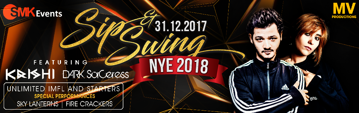 Book Online Tickets for Sip and Swing NYE 2018 at Image Gardens, Hyderabad.   What's Included:  Unlimited IMFL premium brands like black dog, blenders pride ,smirn off, kingfisher ,Doors open– 8 pm to 12 pm. It's time to party, after all! 4 starters – 8 pm to 12 pm (unlimited