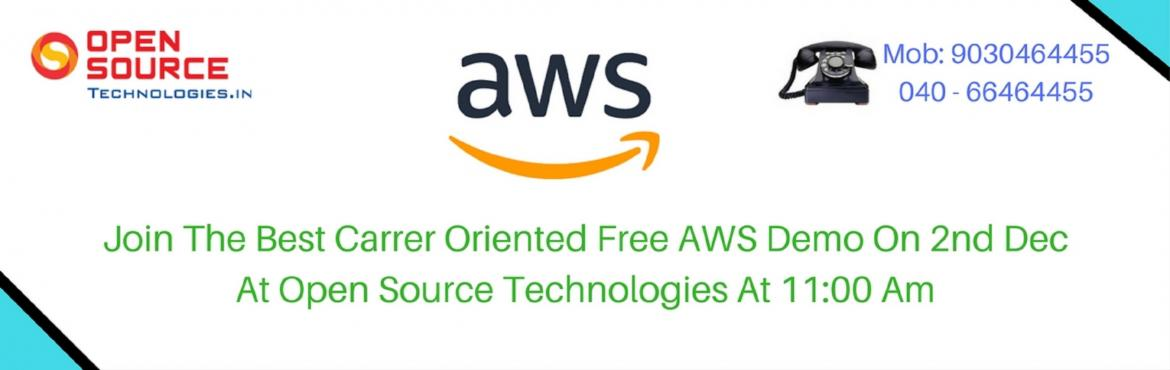 Attend For Free AWS Demo In Hyderabad By The Industry Experts On 2nd December Saturday @ 11 AM In Open Source Technologies.