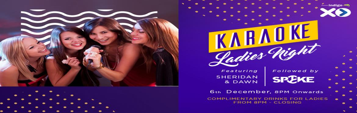 Book Online Tickets for Karaoke at Indigo XP, Bengaluru. Wednesdays can mean only one thing - It\'s time for Karaoke night with Sheridan Brass & Dawn Fernandes at Indigo XP! Spend the evening with your besties singing to your heart\'s content to music that you love. It\'s your chance to