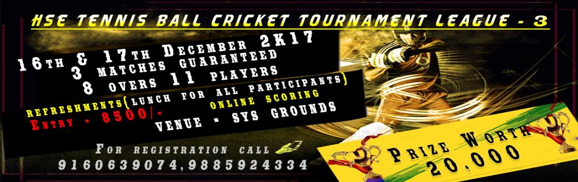 Book Online Tickets for HSE TENNIS BALL CRICKET TOURNAMENT LEAGU, Bangaligud.
