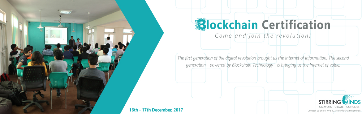Book Online Tickets for Blockchain Certification, New Delhi. The first generation of the digital revolution brought us the Internet of information. The second generation — powered by Blockchain Technology — is bringing us the Internet of value. Come and join the revolution!   We are