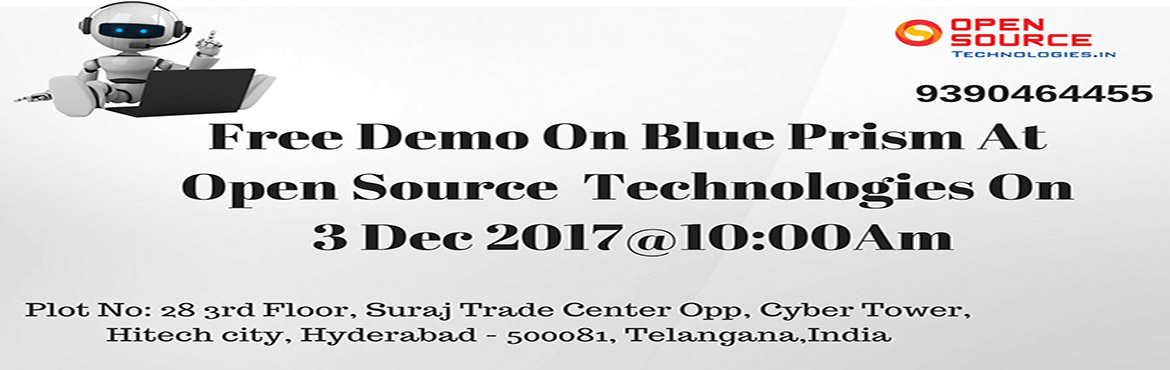 Book Online Tickets for Make The Most Out Of The Blue Prism Free, Hyderabad. Avail The Best BluePrism Free Demo In Hyderabad By Experts To Be Held At Open Source Technologies On 3rd Dec @ 10 AM. About The Demo: With the main intention of elevating the ongoing demand for the field of Robotics Automation in prior to its Blue Pr