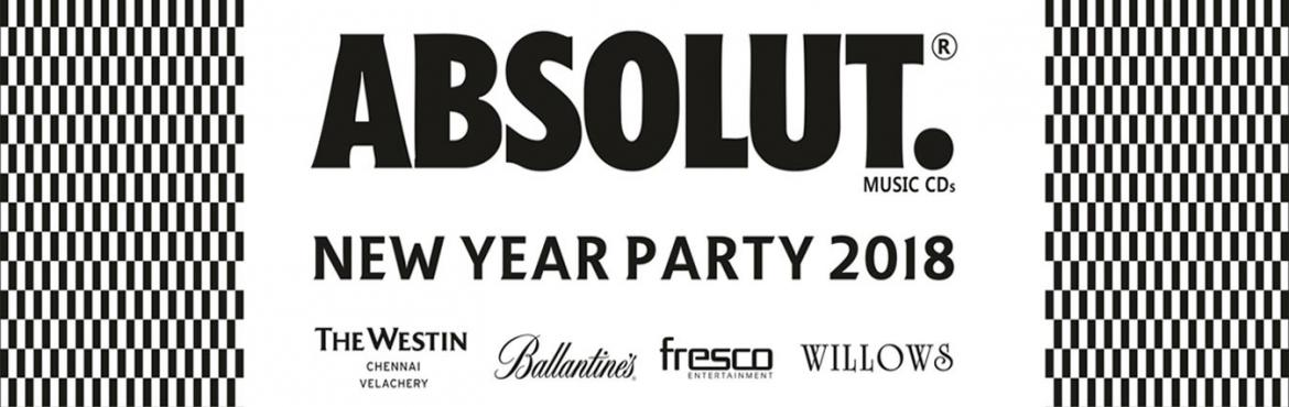 Absolut New Year 2018 - The Westin, Chennai