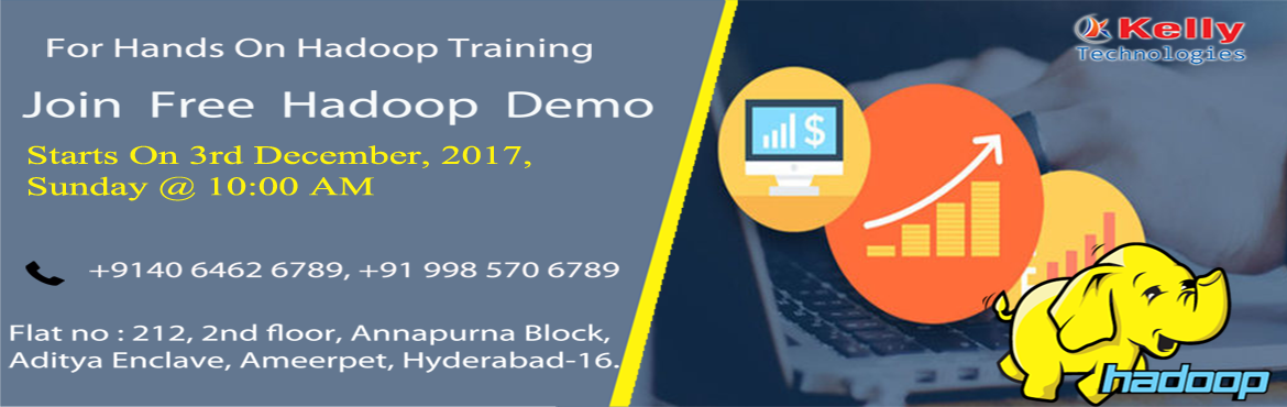 Book Online Tickets for Get Enrolled For The Live Interactive Ha, Hyderabad. Build The Best Set Of Career Knowledge In Hadoop By Getting Enrolled In Kelly Technologies Free Hadoop Demo In Hyderabad On 3rd Dec @ 10:00 AM.  About The Demo:  Hadoop is at present one among the most in-demand career profession. It is sim