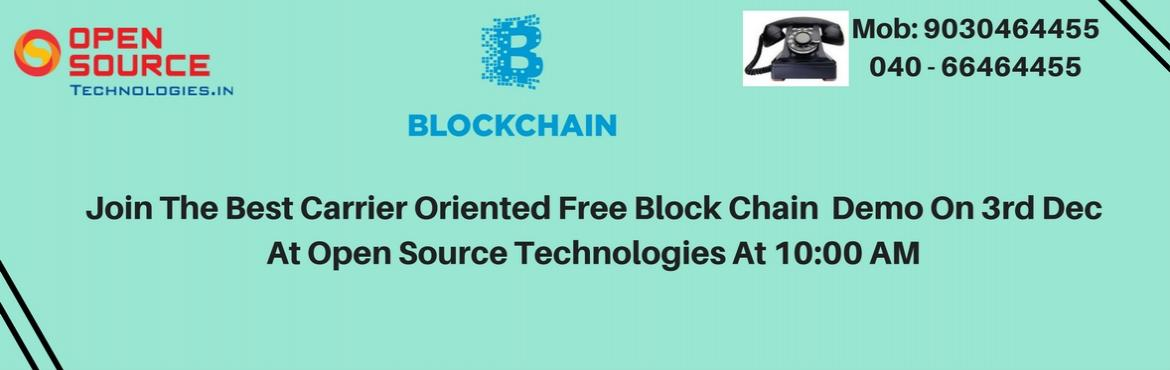 Book Online Tickets for Attend For The Best Free Demo On Blockch, Hyderabad. Attend For The Best Free Demo On Blockchain In Hyderabad By The Industry Experts At Open Source Technologies On 3rd Dec At 10 AM. About The Demo: The blockchain is not just a key component in the future of IT Industry but the future of many industrie