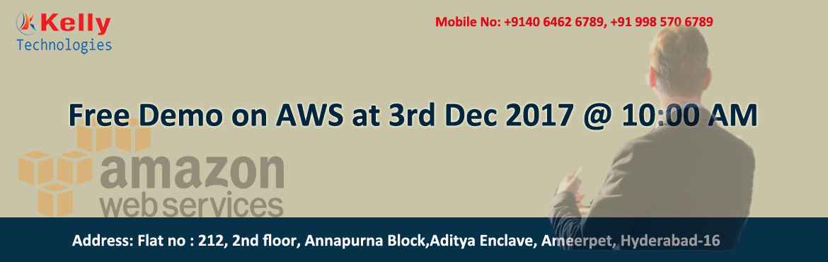 Build Excellence In Relation To AWS Career Related Concepts With Kelly Technologies AWS Free Demo In Hyderabad On 3rd  Dec @ 10:00 AM
