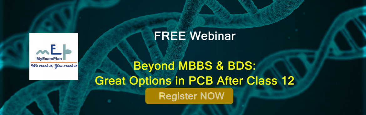 Book Online Tickets for Beyond MBBS and BDS:Options for PCB (Bio, New Delhi.  In this webinar organized by MyExamPlan, you will learn about promising options for Biology group students and will get answers to some key questions:   Why should Biology students look beyond MBBS & BDS? What are some of the grea