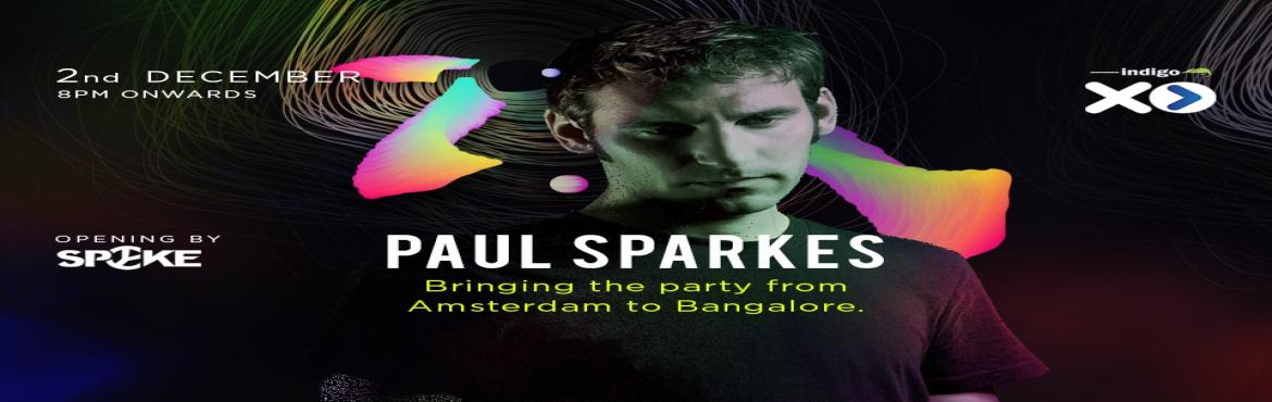 Book Online Tickets for Xperience This with Paul Sparkes, Bengaluru.  A dedication to quality house music has seen Paul play at the cream of the world\'s clubs for the last 15 years. As a producer he has released on the globes top house labels including San Francisco´s Looq Records, Omid 16B´s Se