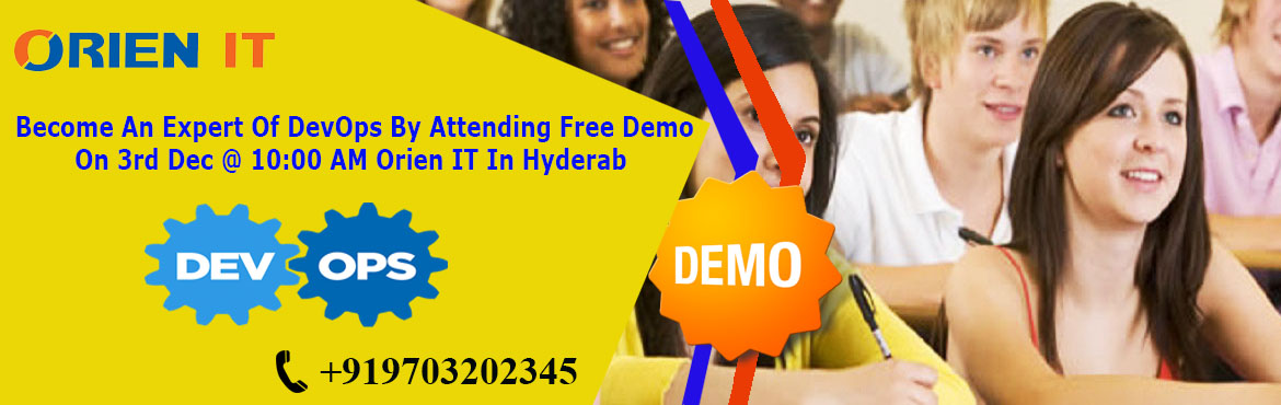 Book Online Tickets for Become An Expert Of DevOps By Attending , Hyderabad. Become An Expert Of DevOps By Attending Free Demo On 3rd Dec @ 10:00 AM Orien IT In Hyderabad  \'DevOps Demo\' At Orien IT In Hyderabad will make you more Proficient DevOps Training In Hyderabad is one among the best and well-reputed institutes