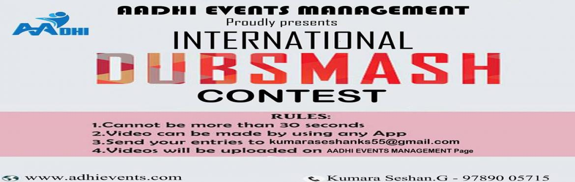 Book Online Tickets for AEM International DUBSMASH Contest 2017, Chennai. 24th December 2017 It\'s DUBSMASH Time! Send us one of your best DUBSMASH video on any hit concept. Winners Photos will be published on Aadhi Events Management Official Facebook Page. (https://www.facebook.com/AEM2K17/)  How to Participate:-  Ta