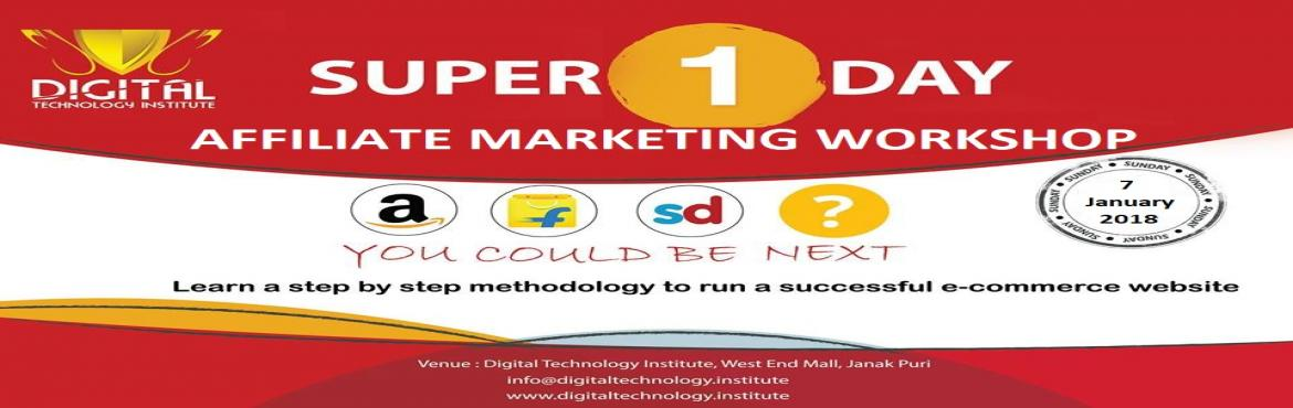 Book Online Tickets for Affiliate Marketing Workshop | Digital T, delhi.  This Sunday, 07 January 2018 from 10 AM-3PM Super 1-day Affiliate Marketing Workshop at Digital Technology Institute - Janakpuri by Mr.Anup Prasad the leading Digital Marketer in India going to teach you how to successfully Run and Earn fr