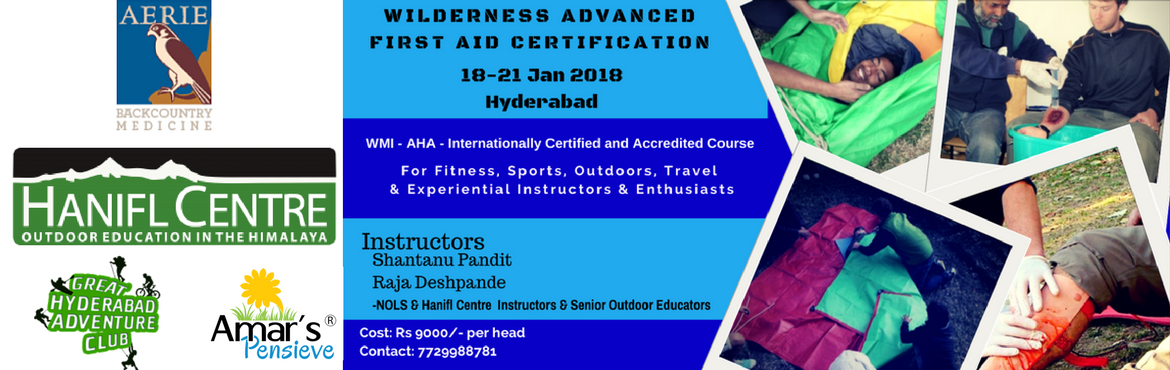 Book Online Tickets for Wilderness Advanced First Aid Certificat, Mothukupal. Wilderness Advanced First Aid Certification - WAFA  Hanifl Centre for Outdoor Education in partnership with AERIE Backcountry Medicine, USA is conducting the Wilderness Advanced First Aid in collaboration with Great Hyderabad Adventure Club - GH