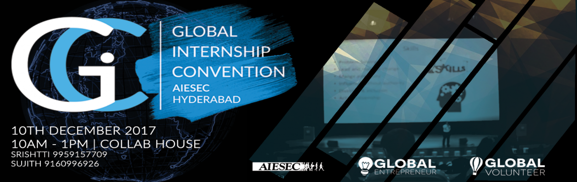 Book Online Tickets for Global Internship Convention, Hyderabad. When a small number of dedicated people channel all of their effort into creating a difference, the world begins to shift on its axis and that is how change manifests. Here is the perfect opportunity for you to make difference and create an impact.
