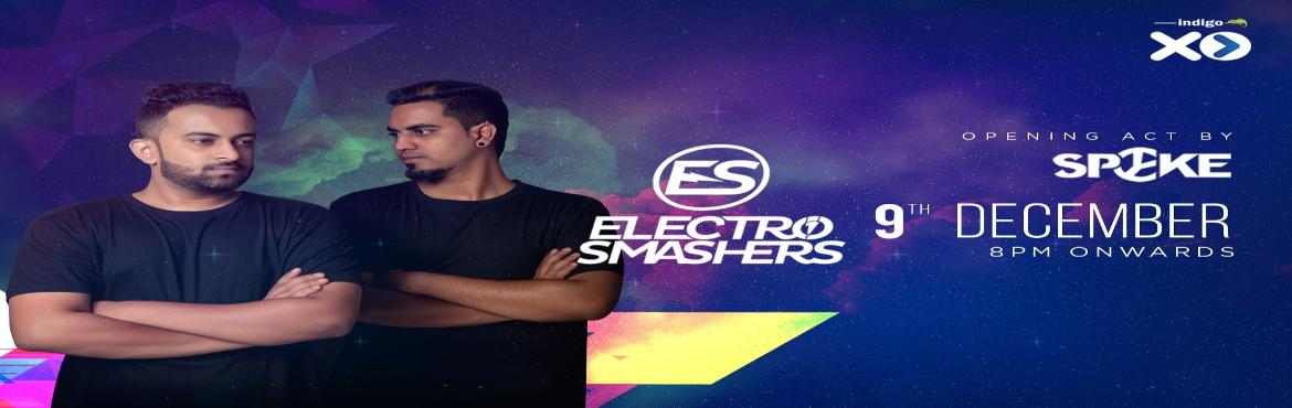 Book Online Tickets for XPerience with Electro Smashers, Bengaluru.   Come join us at Indigo XP and be prepared for one awesome party evening with Atif Khan & DJ Nykon aka Electro Smashers Electro Smashers music evokes a fresh appeal to familiar sounds, such as those of their influences: Blasterjax