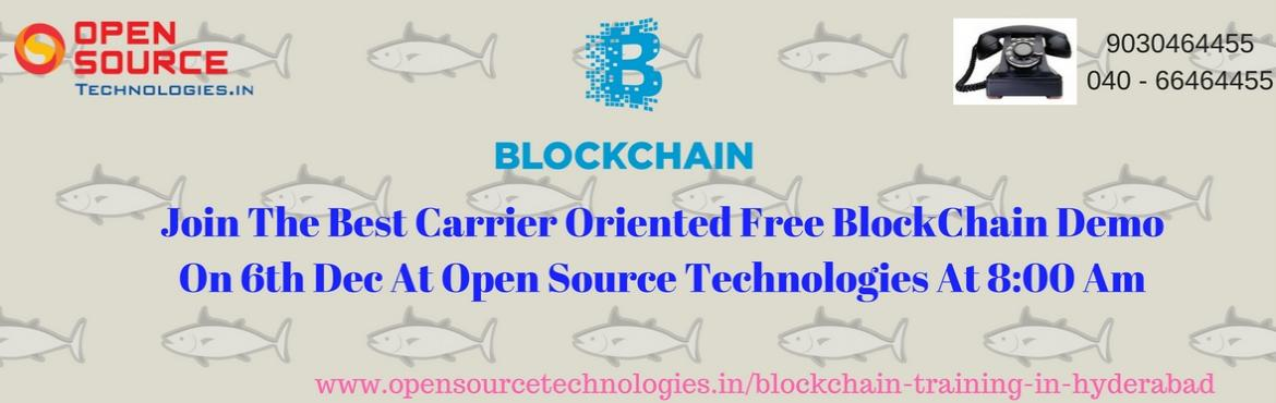 Take a Part in Distributed Database of public ledger of Transactions- Blockchain Free Demo on 6th Dec 2017 (Wednesday) at Open Source Technologies @ 8 AM.