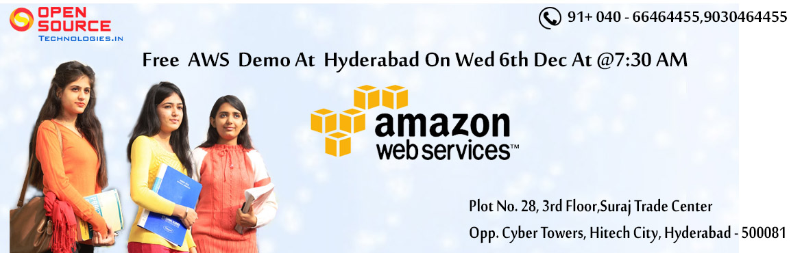 Attend For The Free AWS Demo In Hyderabad Hi-Tech City By The Industry Experts On 6th Dec 7:30 AM At Open Source Technologies.