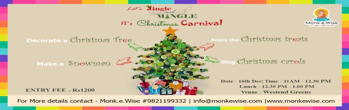 Book Online Tickets for Christmas Carnival, delhi.   [5:17 PM, 12/4/2017] Geeta Mam Monk: HO! HO! HO! It\'s a fun filled traditional Christmas carnival for kids.Expect a lot of fun ,activities and games .Traditional takeaways and a scrumptious lunch. Making a snow man. Storytelling session. Deco