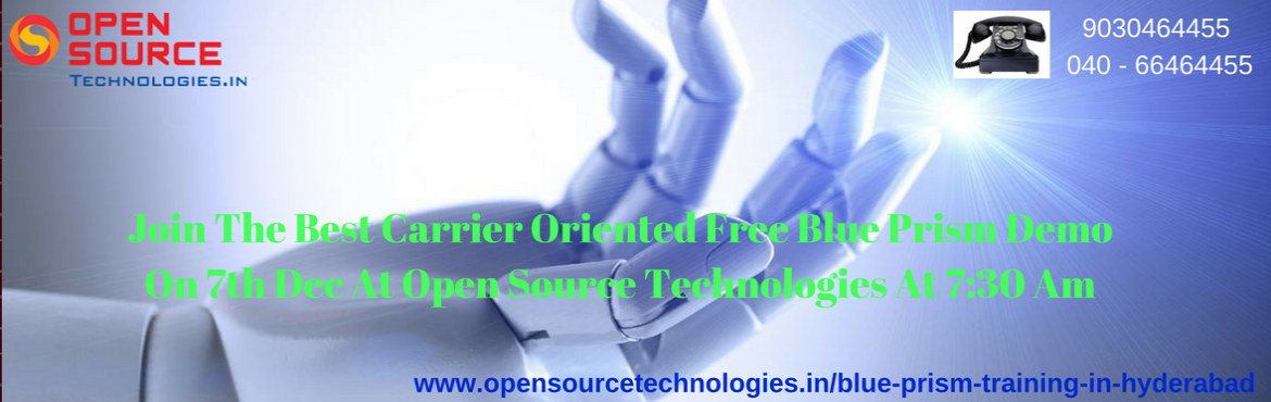 "Book Online Tickets for Enroll For The Career Excelling RPA Blue, Hyderabad. Enroll For The Career Excelling RPA Blue Prism Free Demo In Hyderabad, At The Open Source Technologies On 7th Of Dec @ 7:30 AM.   ""It's Time To Attend The Free Demo On Blue Prism Attended By The Skilled Experts At Open Source Technol"
