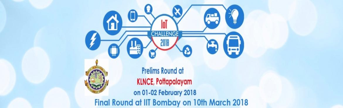 Book Online Tickets for IOT CHALLENGE PRELIMS - KLNCE COLLEGE, Pottapalay.   IoT Challenge 2018 is India\'s 2nd National Level Event based on Internet of Things (IoT), organised by i3indya Technologies which will be held at Radiance 2018 IIT Bombay on 10th March 2018 Event Flow Chart    Prelims