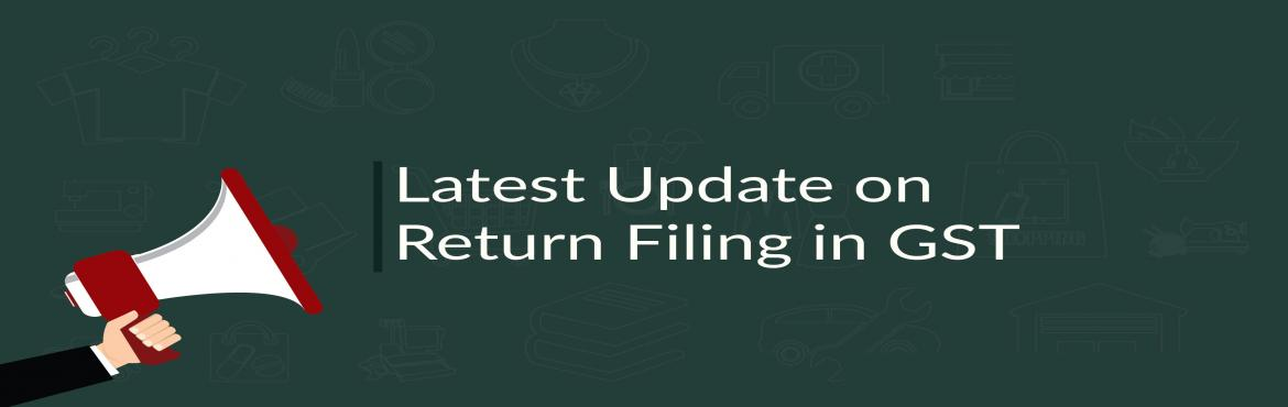 Book Online Tickets for GST Return Filing 3B Filing, GSTR1, GSTR, Mumbai. The GST Council in its 23rd meeting came up with a range of new decisions which will lead to easing tax rates, compliance issues and further simplifying return filing process   All taxpayers would file return in FORM GSTR-3B along with paym