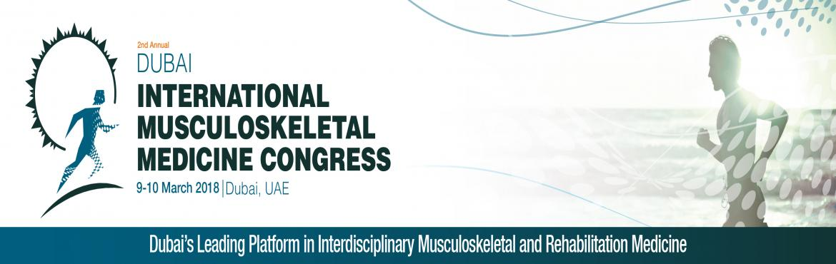 Book Online Tickets for 2nd Annual Dubai International Musculosk, Dubai.  After the outstanding success of the first meeting. We would like to announce that the 2nd Annual Dubai International Musculoskeletal Medicine Congress, will be held during 09 – 10 March, 2018 in Dubai, UAE.  The 2-day congress