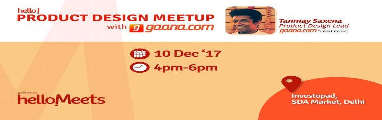 Product Design Meetup w/ Gaana.com