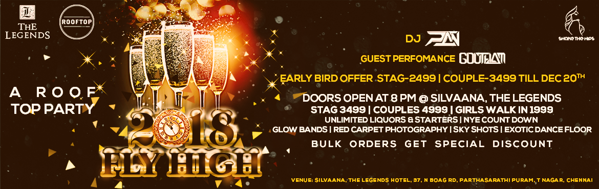 Book Online Tickets for Fly High 2018, Chennai. It\'s time to kick start a new beginning    ☆  FLY HIGH 2K18 IS ON gear up for 2k18   Time to say thank you to 2017 and welcome 2018 with a big cheer.