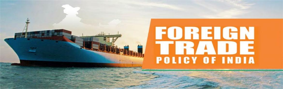 Book Online Tickets for Foreign Trade Policy -Post GST, Bengaluru. Objective: Foreign Trade Policy being source of all export incentives, it is matter of in-depth study in order to achieve competitiveness in pricing for export markets. The study of policy also helps to reduce cost for import transactions. Every bene