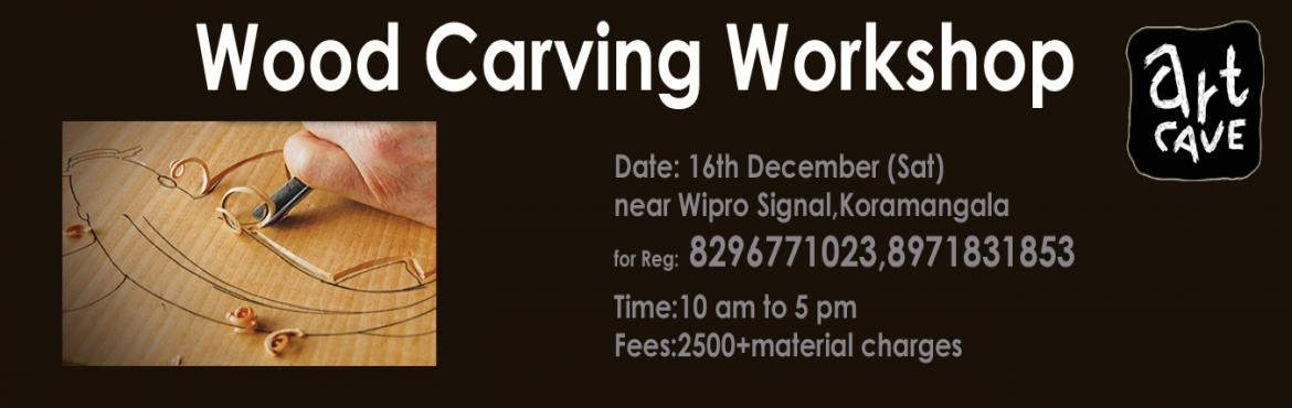 Book Online Tickets for Wood Carving Workshop, Bengaluru.  The workshop aims to introduce you to the various methods and styles of wood carving.You will be provided with a piece of wood,along with the required tools for carving an image on it.All the materials will be provided by us.     &nbs