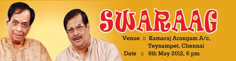 Swaraag - Musical Evening by Dr.M.Balamuralikrishna & Pt. Ajoy Chakraborthy
