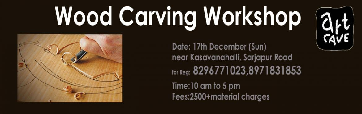 Book Online Tickets for Wood Carving Workshop @ Sarjapur, Bengaluru. The workshop aims to introduce you to the various methods and styles of wood carving.You will be provided with a piece of wood,along with the required tools for carving an image on it.All the materials will be provided by us.