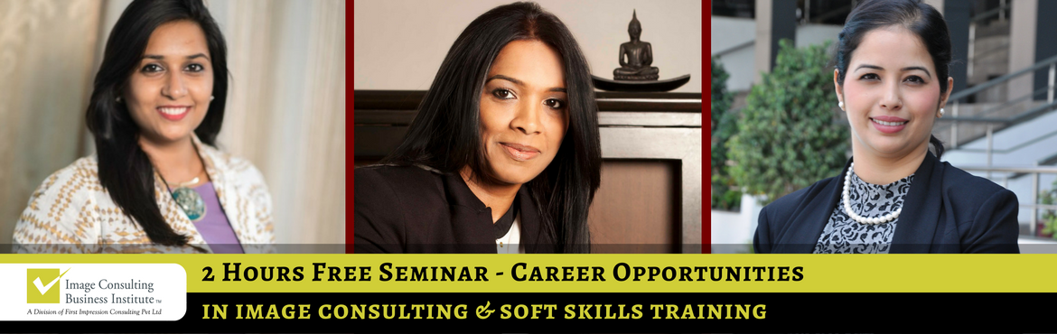 Book Online Tickets for ICBI Seminar on Career Opportunities in , Gurugram. Image, Style Wardrobe Consulting and Soft Skills Training is one of the fastest growing professions of this decade. Everyone is realizing the need to create powerful first impressions to get more opportunities in life and acquiring soft skills to per