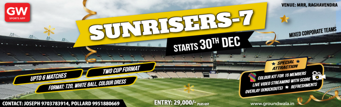 Book Online Tickets for Sunrisers 7, Hyderabad. Event Overview For Mixed Corporate Teams Special Attraction: Live Video Streaming on YouTube with score Overlay. (Knockout matches On wards) Colour Kit for 15 members of the team. Tournament Format: T20 Format. Upto 16 teams Teams divided into differ