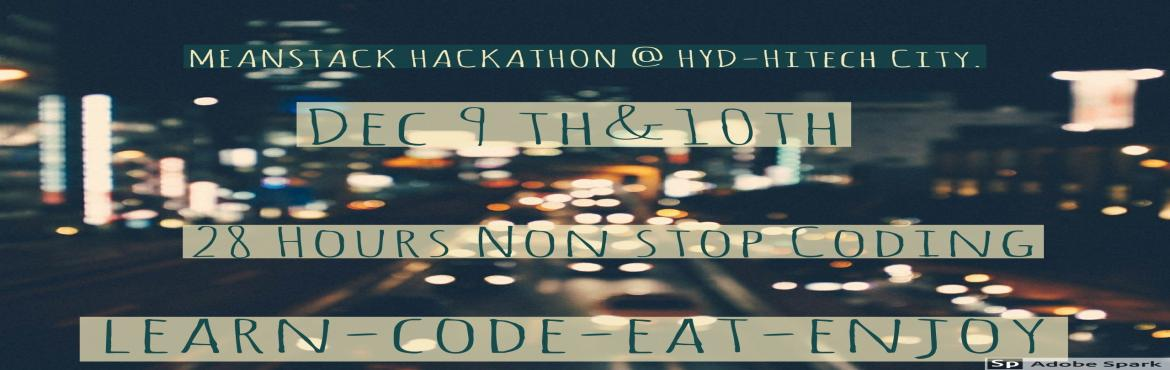 Book Online Tickets for MEAN Stack-Hackathon -HYDERABAD -HITECH , Hyderabad.                      Hackathon ? #28 Hours # #NoN-Stop Coding # #Challenge # # New IDEAS# # Network