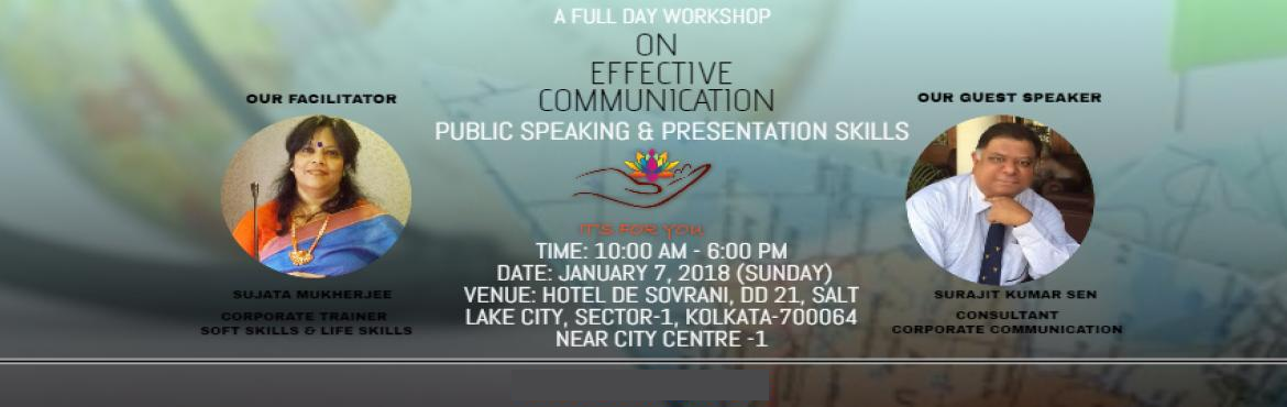 Effective Communication, Public Speaking  and  Presentation Skills