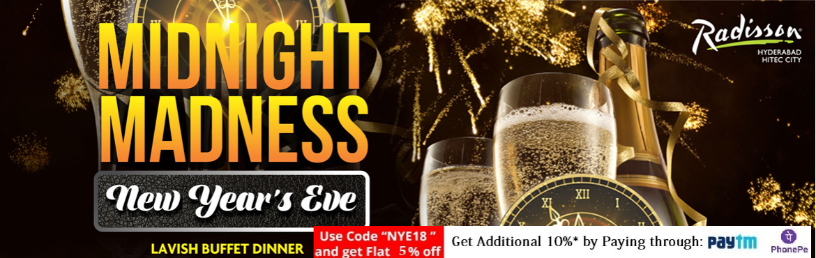 Book Online Tickets for Midnight Madness - Dinner Party - New Ye, Hyderabad. A night to remember. A year to relish!!  Begin the New Year on a high note with a brimming evening at Radisson Hyderabad HITEC City, at a sprightly dinner party, that gives you an access to all the restaurants on the second floor. Enjoy a delect