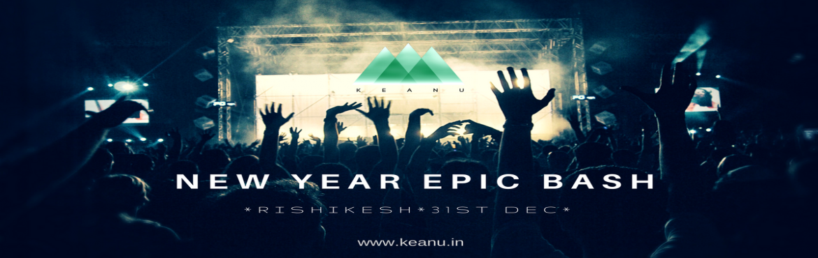 Book Online Tickets for New Year Epic Bash, Rishikesh. *For those looking for a wilderness party somewhere close to nature and a perfect peaceful start for coming year. A amount well spent for New Year Bash !!    *Cheers to a new year and another chance for us to get it right!!THIS NEW YEAR JOI