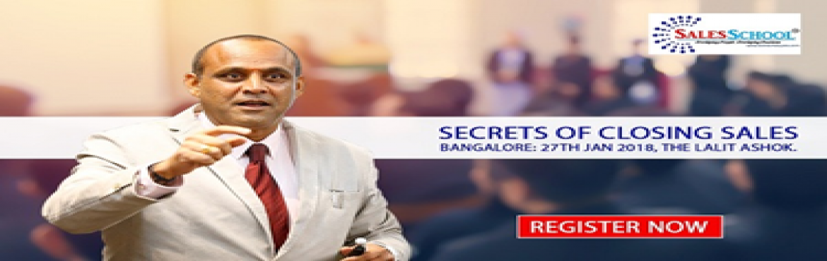 Book Online Tickets for SECRETS OF CLOSING SALES  , Bengaluru.  WORKSHOP DESCRIPTION After attending this 1 Day Workshop you will able to walk away with tools  which will help you Close 20%  more Sales than you normally Close. The Top 20  percent  of Salespeople  close 80 percent of