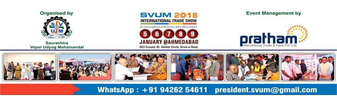 Book Online Tickets for SVUM International Trade Show 2018 at Ah, Ahmedabad. Entrepreneurship is about Expertise and Expansion. Participate in the International Trade Show 2018 to be organised by SVUM and supported by the Government of Gujarat.   Contact: president.svum@gmail.com