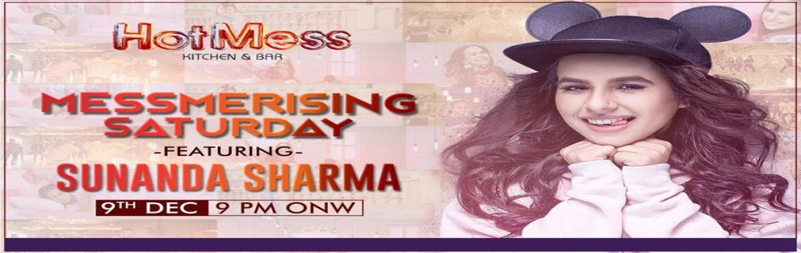 Book Online Tickets for Sunanda Sharma Live @HotMess, New Delhi.  The sensational Punjabi singer Sunanda Sharma is coming to town to capture your soul with her amazing voice. Hop in at HotMess with your friends and be a part of a memorable evening.Date: 09th decTime: 9pm onwardVenue: HotMess