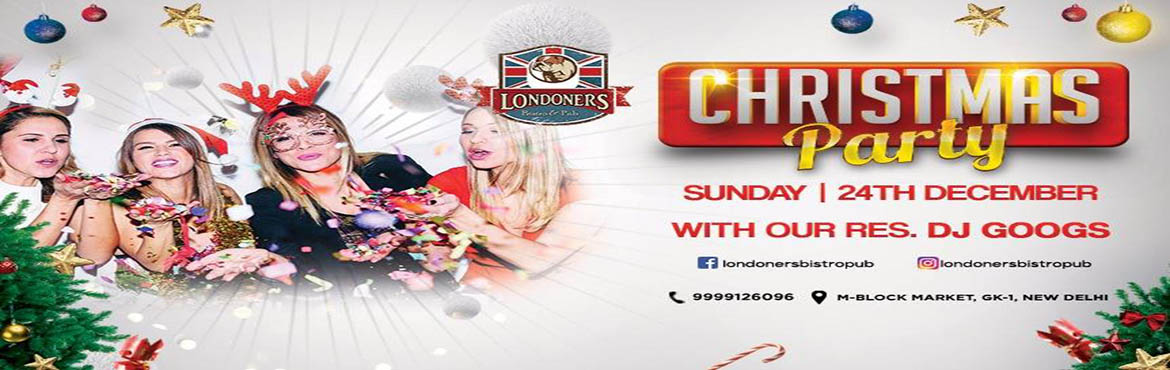 Book Online Tickets for CHRISTMAS PARTY @ LONDONERS BISTRO PUB, New Delhi. Christmas comes but once a year, let's get together for some holiday cheer!We\'ve got a great Christmas evening line up for you. Bring out Santa caps, bring your friends, family and join us for a festive evening.Let DJ Googs make yo